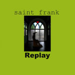 Saint Frank - Replay cover